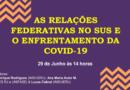 As relações federativas no SUS e o enfrentamento da COVID-19 no IMS Debate a Pandemia