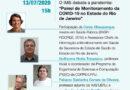 O próximo O IMS debate a pandemia será sobre o Painel de Monitoramento da COVID-19 no Estado do Rio de Janeiro