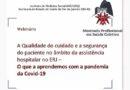 26/09/2020 –  10h – Webinário: A Qualidade do cuidado e a segurança do paciente no âmbito da assistência hospitalar no ERJ – O que a aprendemos com a pandemia da Covid-19