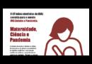 Maternidade, Ciência e Pandemia será o tema do próximo O IMS debate a pandemia, dia 25/09.