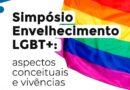 Simpósio Envelhecimento LGBT+: Aspectos Conceituais e Vivências – 28/11 e 05/12/2021