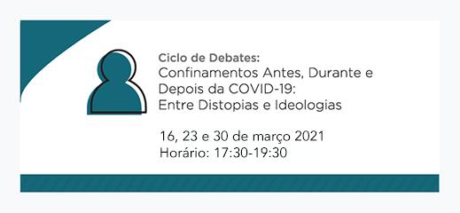 Confinamentos antes, durante e depois da COVID-19: entre distopias e ideologias