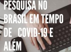 """""""Pesquisa no Brasil em tempos de covid-19 e além"""": assista à íntegra do debate"""