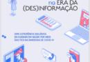 """E-book """"Conhecimento e infodemia na era da (des)informação"""" é lançado. Autora é doutora em Saúde Coletiva pelo IMS; professor Kenneth Camargo assina prefácio"""